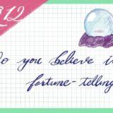 英語日記:占い信じる?